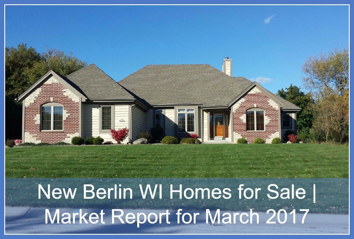New berlin wi homes for sale market report for march for Wi home builders